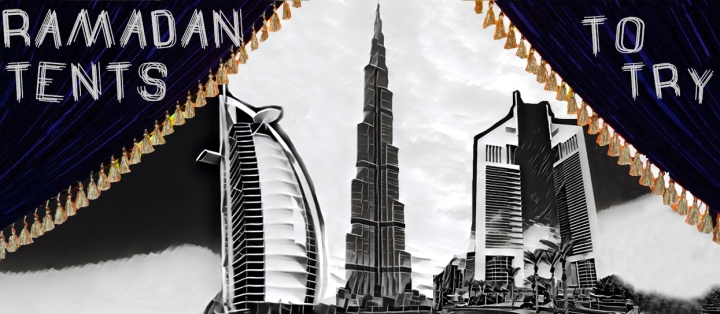 Burj Al Arab time, Burj Khalifa, Emirates Towers – It's Time!!!Ramadan Tents totry