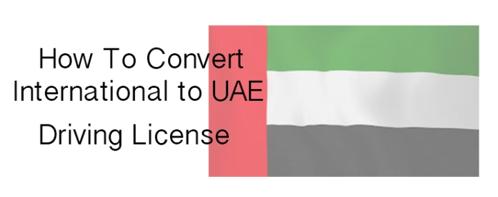How To Convert International To UAE License